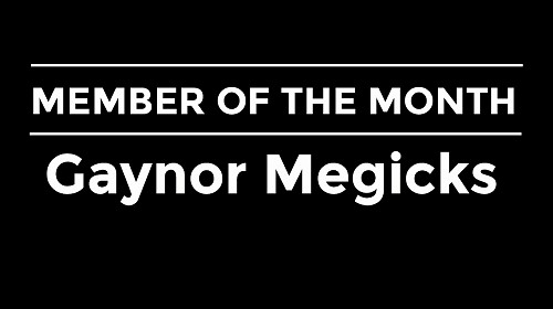 GAYNOR IS OUR MEMBER OF THE MONTH